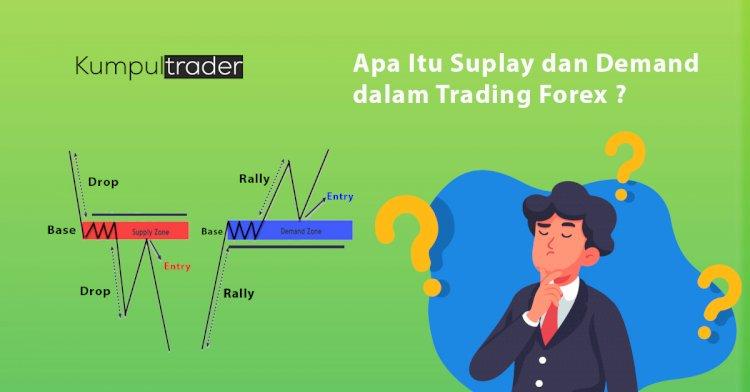Apa Itu Suplay dan Demand dalam Trading Forex ?